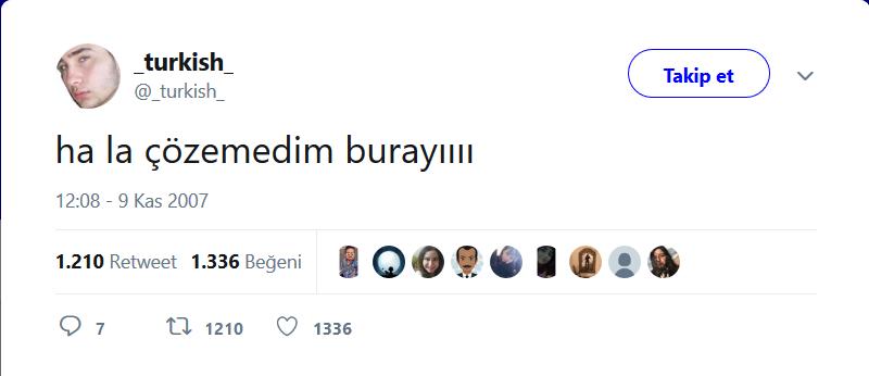 Twitter'ın İlk Türk Kullanıcısının Yıllar Önce Attığı 15 Trajikomik Tweet - 1